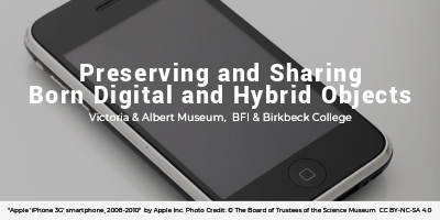 Preserving and Sharing Born Digital and Hybrid Objects